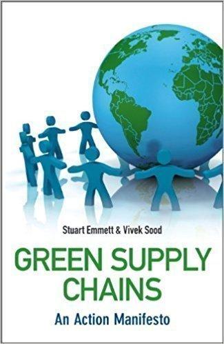 GREEN SUPPLY CHAIN - AN ACTION MANIFESTO