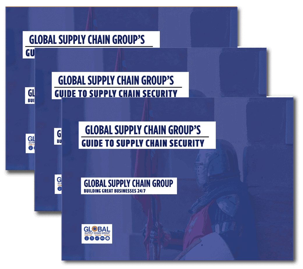 GLOBAL SUPPLY CHAIN GROUP GUIDE TO SUPPLY CHAIN SECURITY